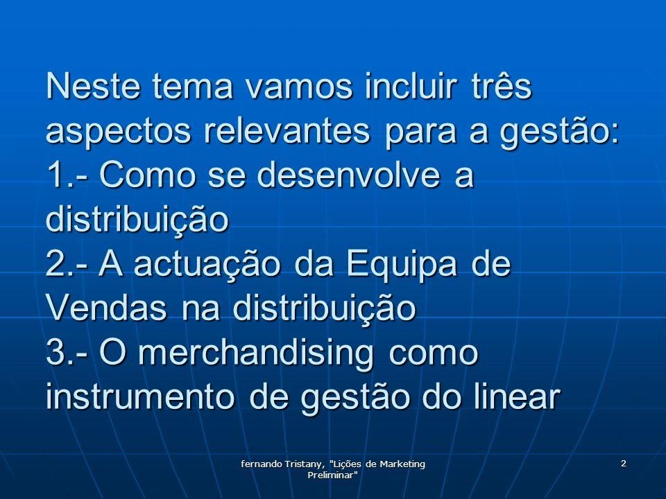 fernando Tristany, Lições de Marketing Preliminar 3 Como se desenvolve a distribuição