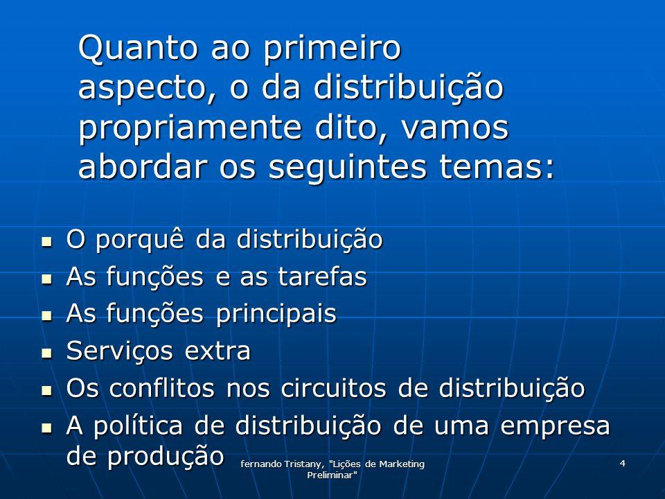 fernando Tristany, Lições de Marketing Preliminar 5 O porquê da distribuição O porquê da distribuição