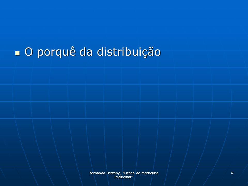 fernando Tristany, Lições de Marketing Preliminar 6 Quais são as funções que a distribuição deve desempenhar a favor da Produção.
