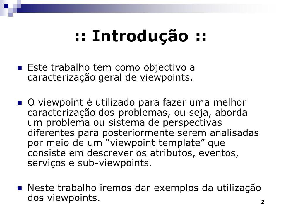 3 :: O que é o ViewPoint :: Viewpoints são uma forma natural para estruturar a elicitação de requisitos.