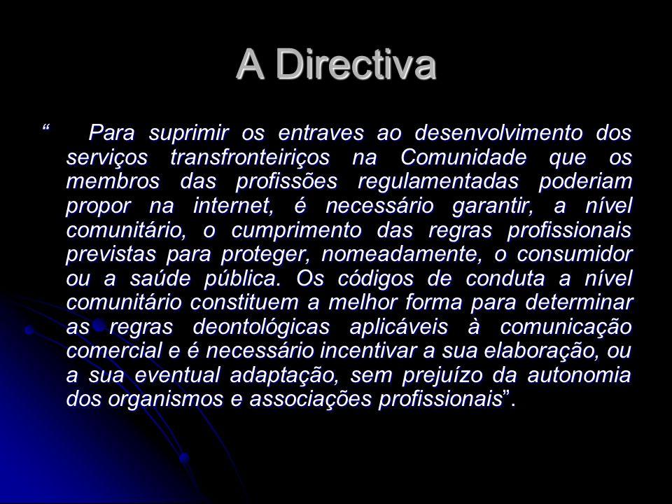 A Directiva Para suprimir os entraves ao desenvolvimento dos serviços transfronteiriços na Comunidade que os membros das profissões regulamentadas pod