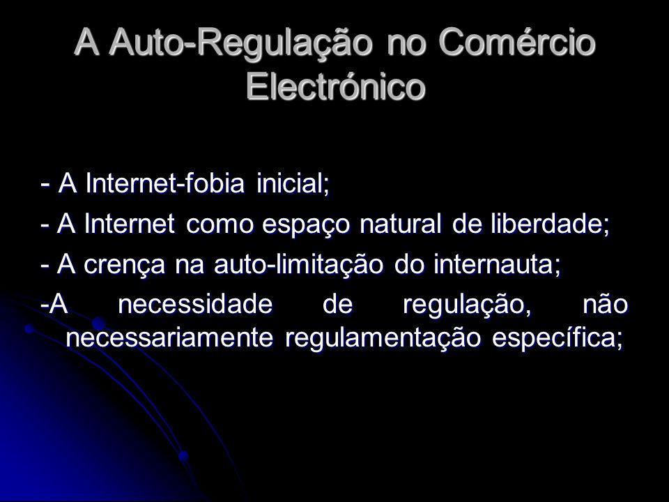 A Auto-Regulação no Comércio Electrónico - a net-etiqueta como meio suficiente, baseada no primado da responsabilidade do utilizador; - lex electrónica, definida como um direito espontâneo, não decorrente de soluções puramente estatais, mas nascida da regulamentação, consequência da própria utilização da Internet (Elsa Dias Oliveira).