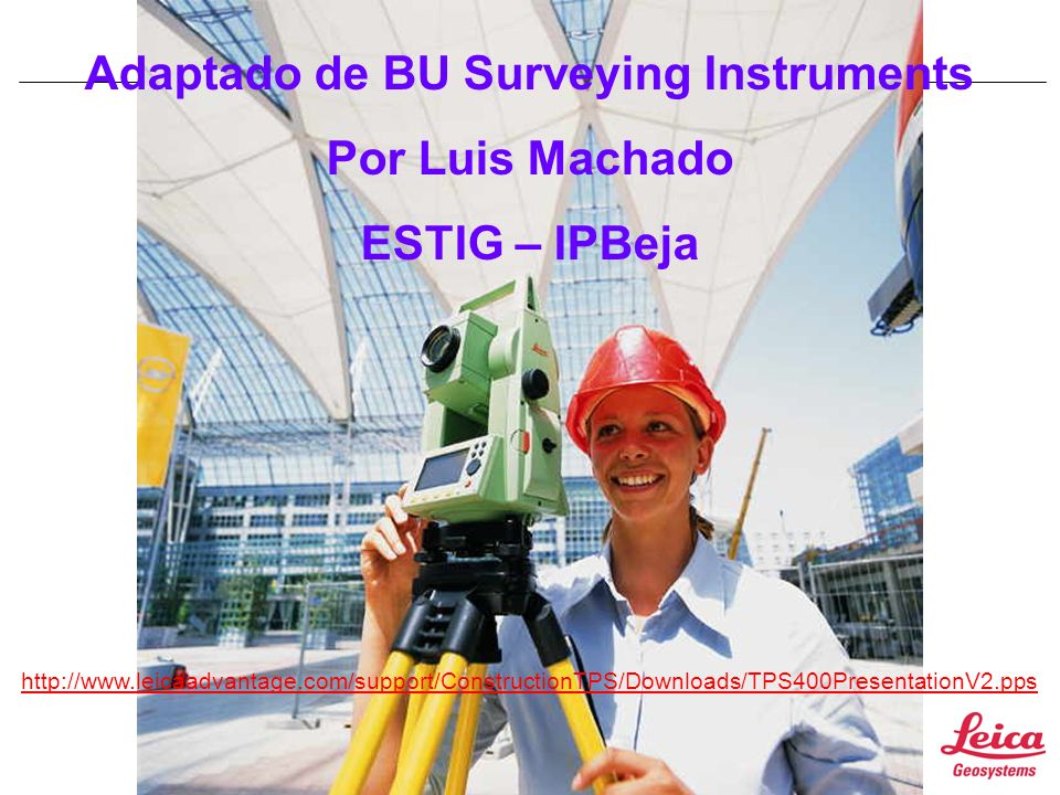 Página 29 Adaptado de BU Surveying Instruments Por Luis Machado ESTIG – IPBeja http://www.leicaadvantage.com/support/ConstructionTPS/Downloads/TPS400P