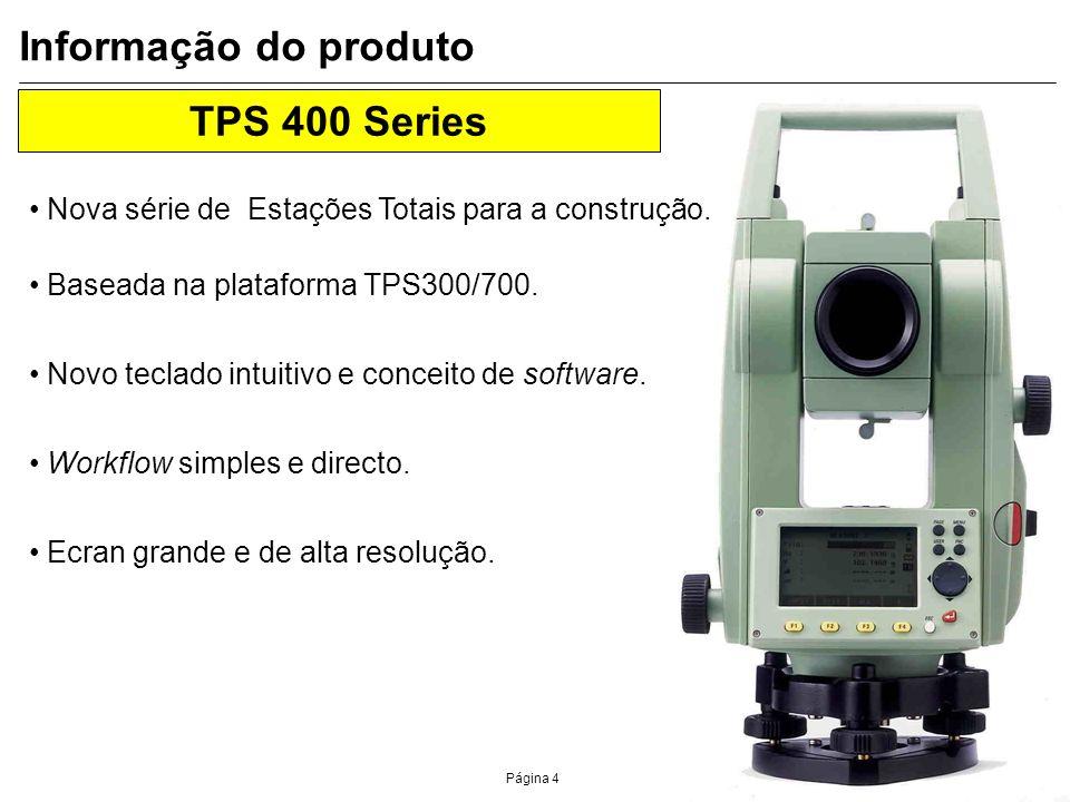 Página 5 TC(R) 407 (7 seconds) Standard Infrared Precisão angular Informação do produto Modelos disponíveis Sem Reflector TC403 3 TCR403 TC405 5 TCR405 TC407 7 TCR407