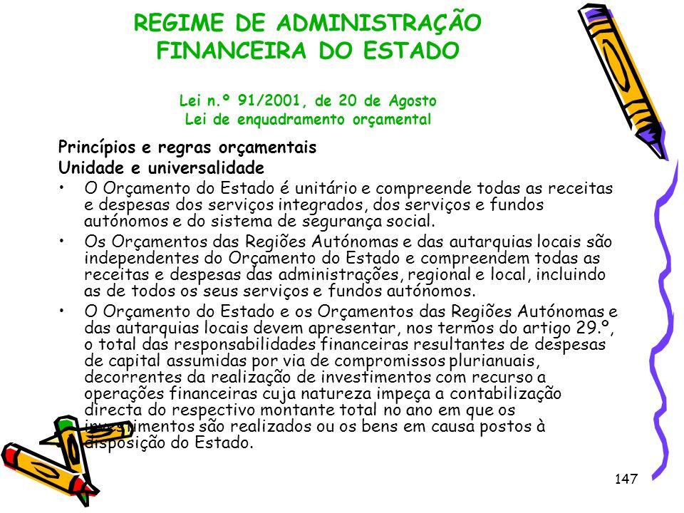 147 REGIME DE ADMINISTRAÇÃO FINANCEIRA DO ESTADO Lei n.º 91/2001, de 20 de Agosto Lei de enquadramento orçamental Princípios e regras orçamentais Unid