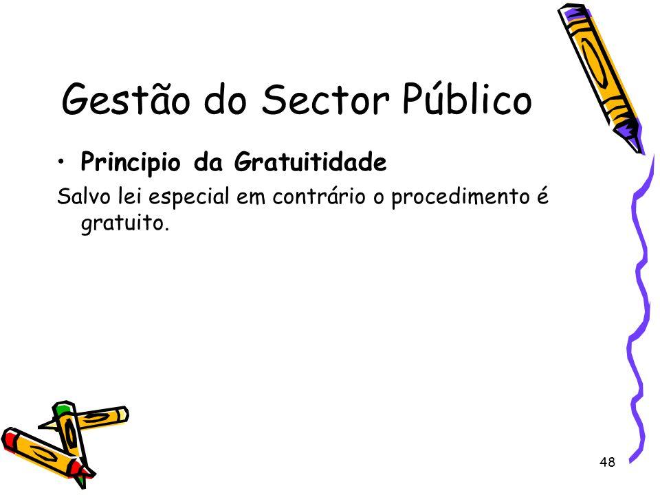 48 Gestão do Sector Público Principio da Gratuitidade Salvo lei especial em contrário o procedimento é gratuito.