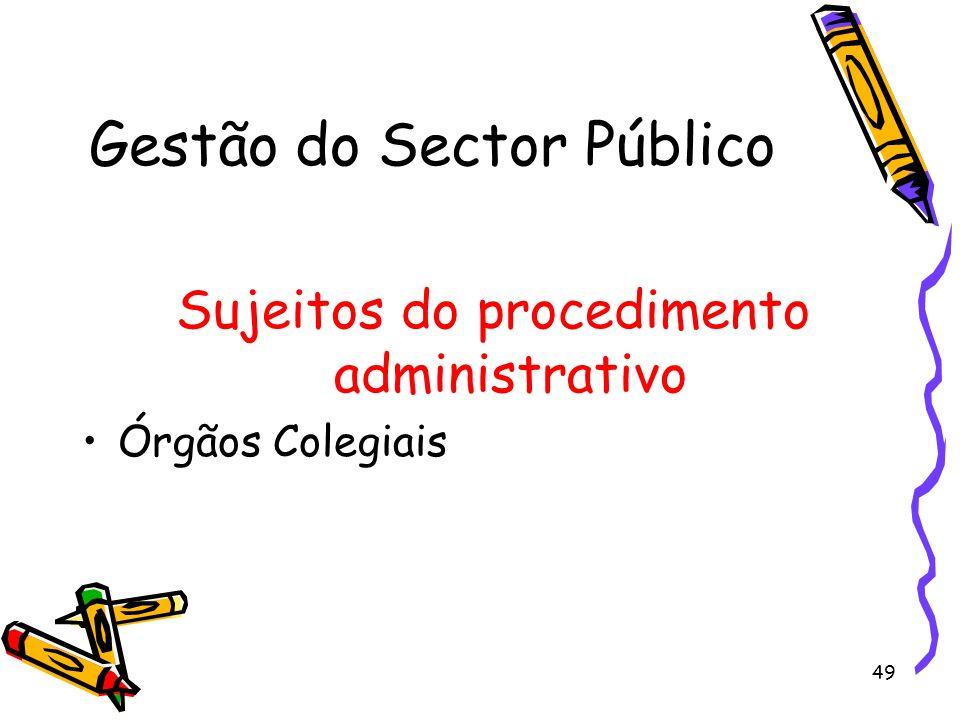 49 Gestão do Sector Público Sujeitos do procedimento administrativo Órgãos Colegiais