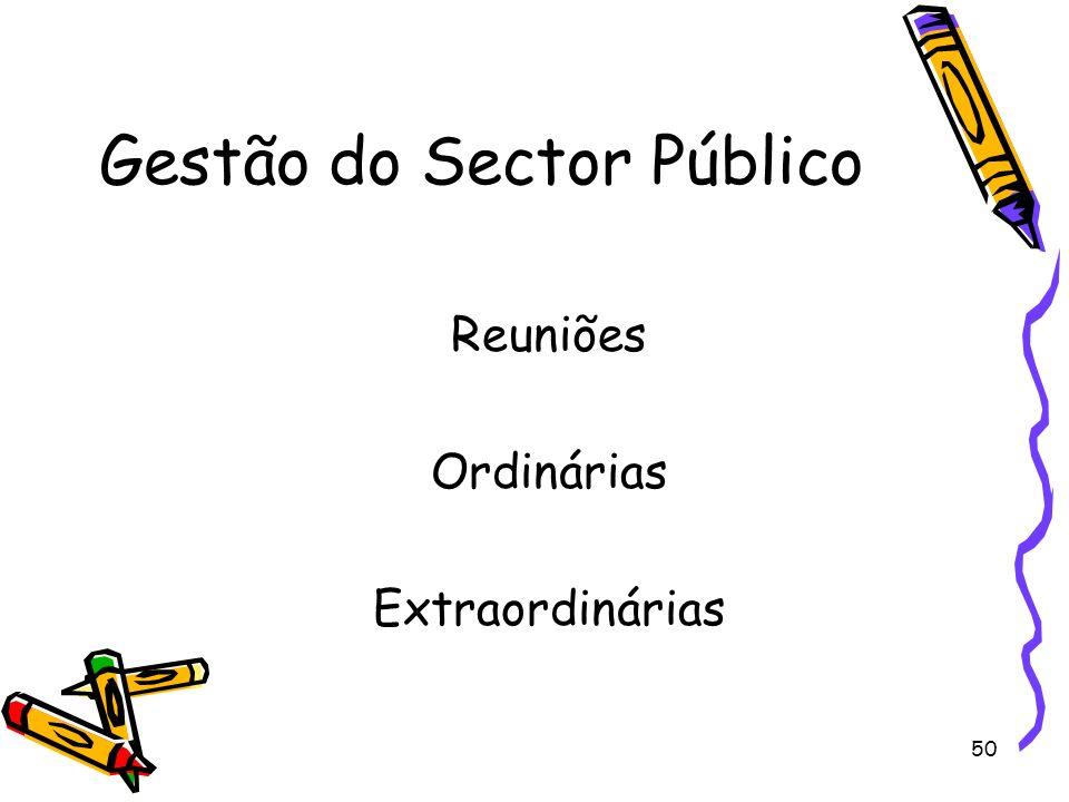 50 Gestão do Sector Público Reuniões Ordinárias Extraordinárias