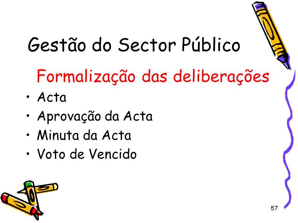 57 Gestão do Sector Público Formalização das deliberações Acta Aprovação da Acta Minuta da Acta Voto de Vencido