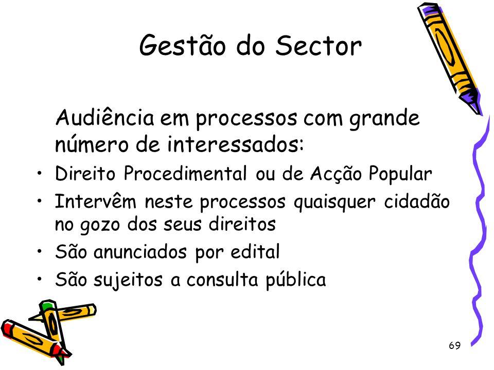 69 Gestão do Sector Audiência em processos com grande número de interessados: Direito Procedimental ou de Acção Popular Intervêm neste processos quais