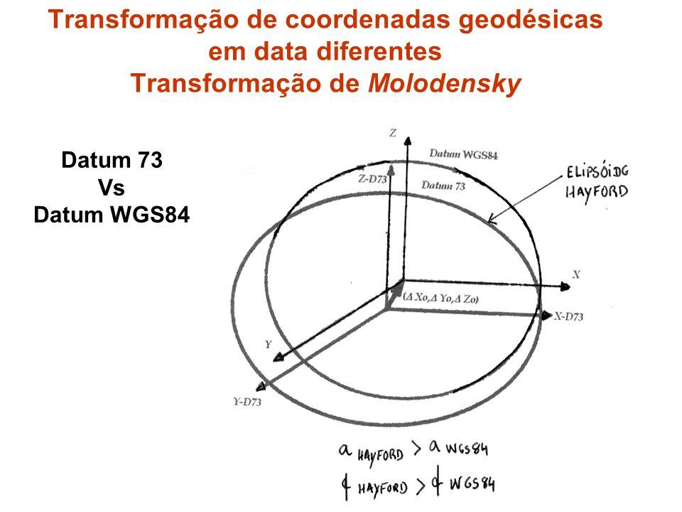 Datum 73 Vs Datum WGS84 Transformação de coordenadas geodésicas em data diferentes Transformação de Molodensky