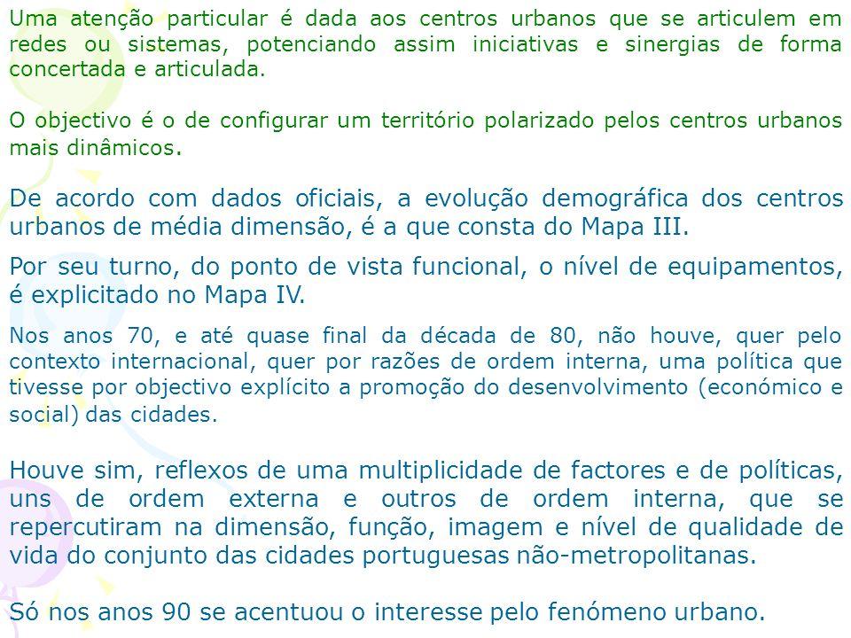 Excluindo as AM, Portugal conta com 81 cidades, definidas como tal do ponto de vista administrativo (Mapa I). Destas, 40 foram classificadas como médi