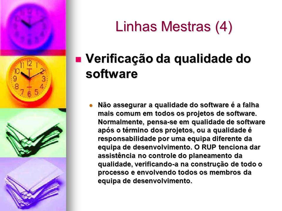 Linhas Mestras (4) Verificação da qualidade do software Verificação da qualidade do software Não assegurar a qualidade do software é a falha mais comu
