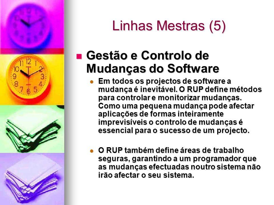 Linhas Mestras (5) Gestão e Controlo de Mudanças do Software Gestão e Controlo de Mudanças do Software Em todos os projectos de software a mudança é i