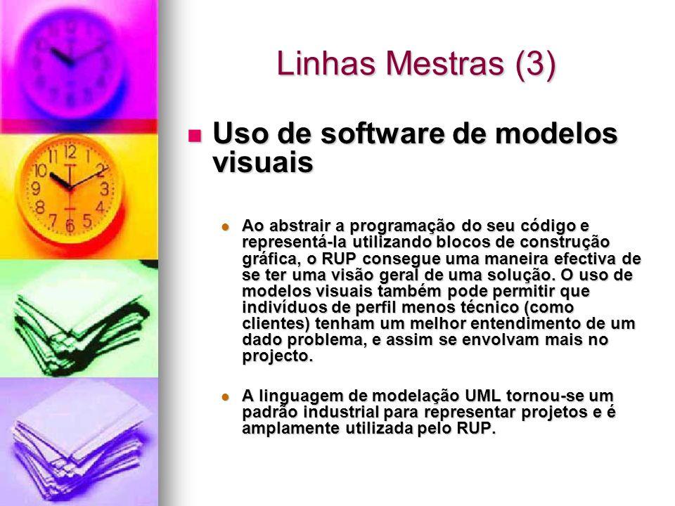 Linhas Mestras (4) Verificação da qualidade do software Verificação da qualidade do software Não assegurar a qualidade do software é a falha mais comum em todos os projetos de software.