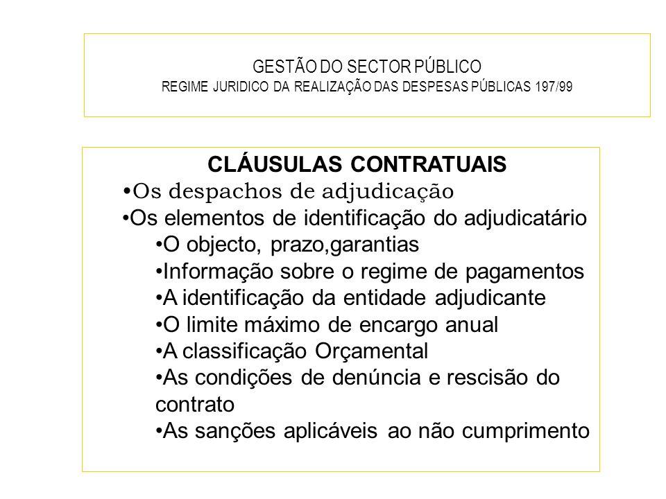 GESTÃO DO SECTOR PÚBLICO REGIME JURIDICO DA REALIZAÇÃO DAS DESPESAS PÚBLICAS 197/99 CLÁUSULAS CONTRATUAIS Os despachos de adjudicação Os elementos de