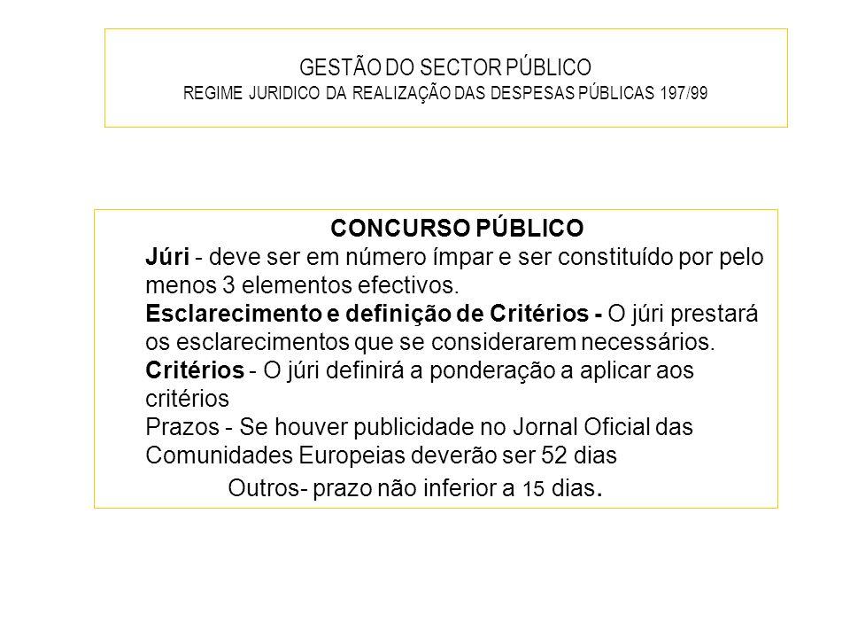 GESTÃO DO SECTOR PÚBLICO REGIME JURIDICO DA REALIZAÇÃO DAS DESPESAS PÚBLICAS 197/99 CONCURSO PÚBLICO Júri - deve ser em número ímpar e ser constituído