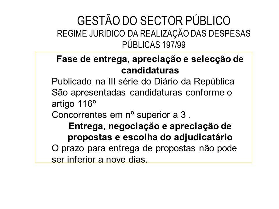 GESTÃO DO SECTOR PÚBLICO REGIME JURIDICO DA REALIZAÇÃO DAS DESPESAS PÚBLICAS 197/99 Fase de entrega, apreciação e selecção de candidaturas Publicado n