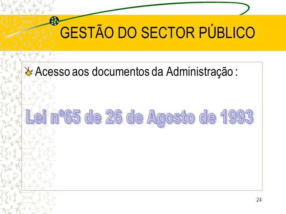24 GESTÃO DO SECTOR PÚBLICO Acesso aos documentos da Administração :
