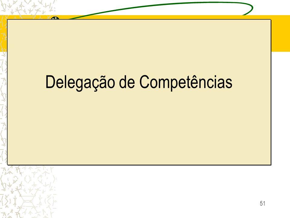 51 Delegação de Competências