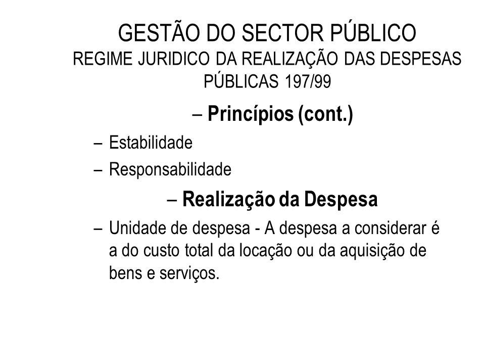 GESTÃO DO SECTOR PÚBLICO REGIME JURIDICO DA REALIZAÇÃO DAS DESPESAS PÚBLICAS 197/99 – Princípios (cont.) –Estabilidade –Responsabilidade – Realização