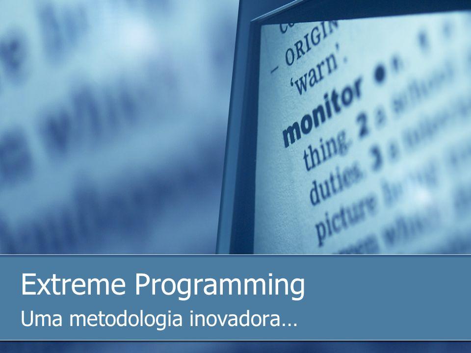 Extreme Programming Uma metodologia inovadora…