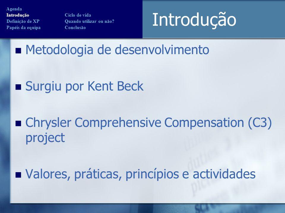 Introdução Metodologia de desenvolvimento Surgiu por Kent Beck Chrysler Comprehensive Compensation (C3) project Valores, práticas, princípios e activi