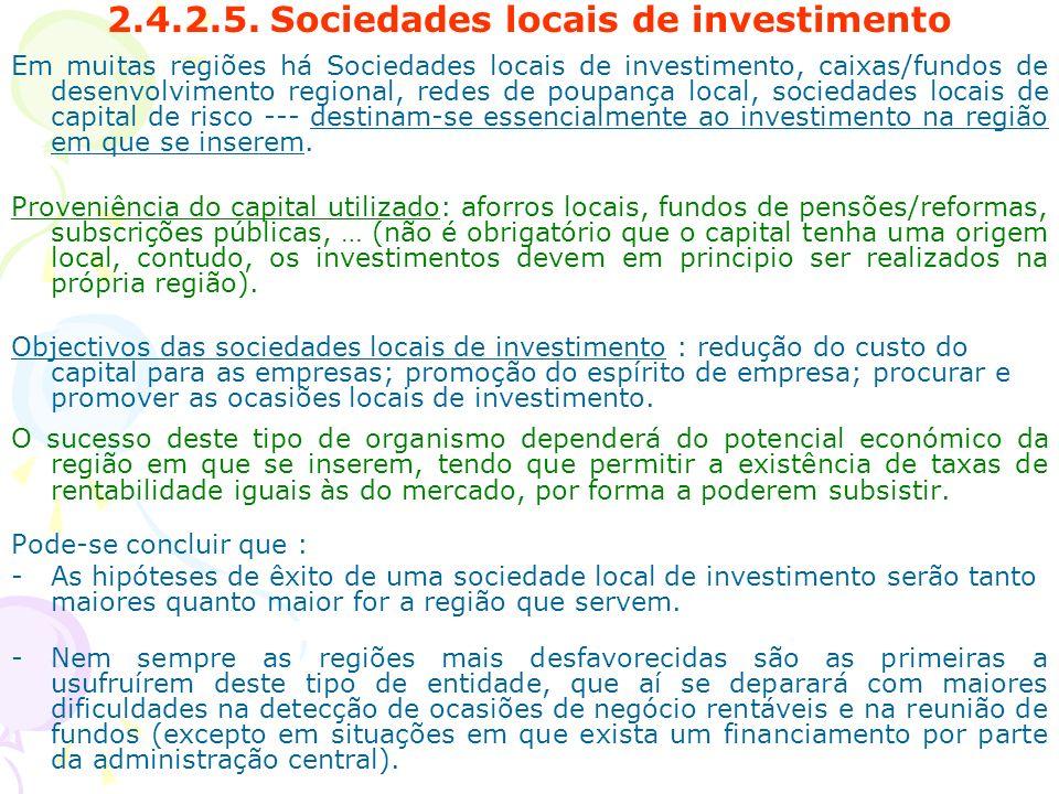2.4.2.5. Sociedades locais de investimento Em muitas regiões há Sociedades locais de investimento, caixas/fundos de desenvolvimento regional, redes de