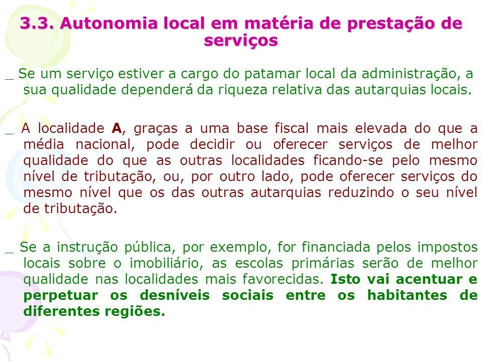 3.3. Autonomia local em matéria de prestação de serviços _ Se um serviço estiver a cargo do patamar local da administração, a sua qualidade dependerá
