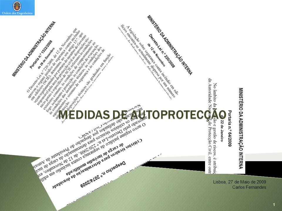 12 Legislação em vigor Do Decreto Lei 220/2008, 12 de Novembro Artigo 16.º Projectos e planos de SCIE ….