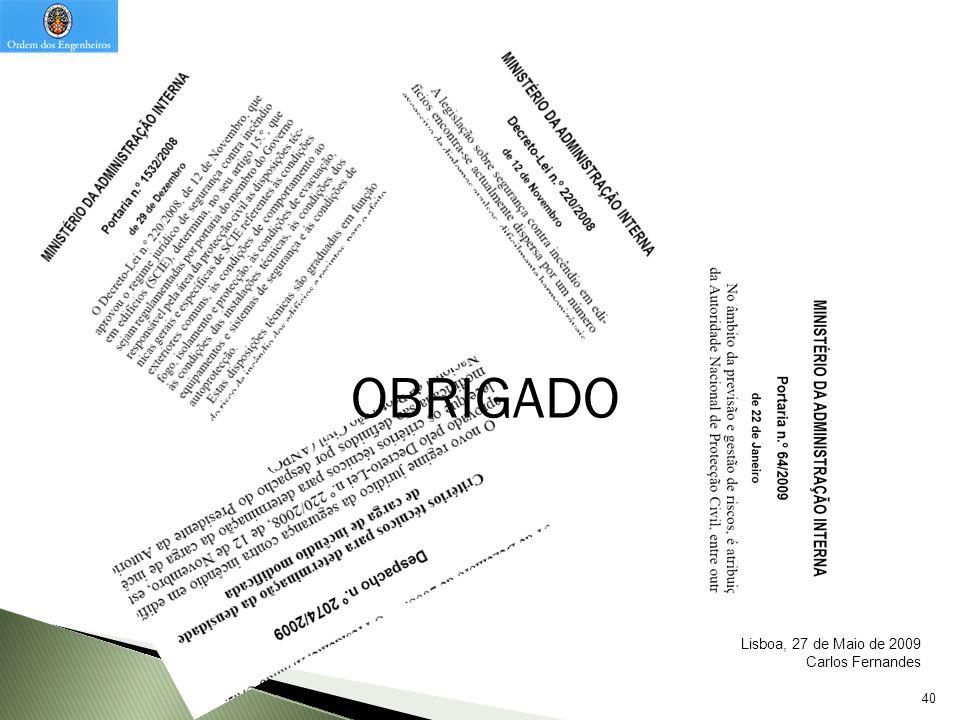 40 OBRIGADO Lisboa, 27 de Maio de 2009 Carlos Fernandes