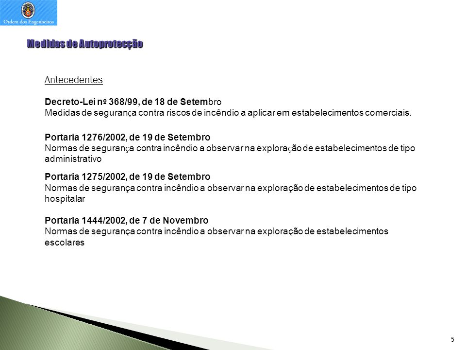 36 Legislação em vigor Da Portaria 1532/2008, 29 de Dezembro ….