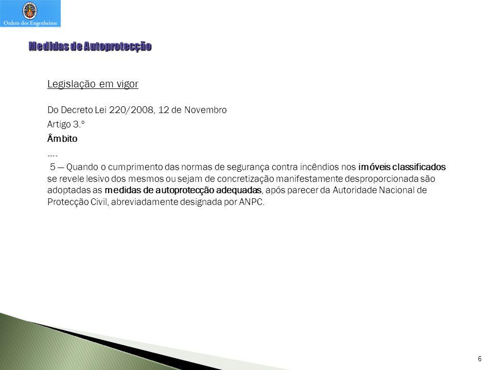 7 Legislação em vigor Do Decreto Lei 220/2008, 12 de Novembro Artigo 4.º Princípios gerais ….