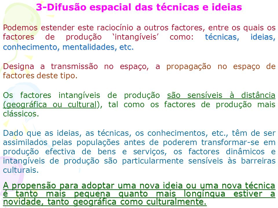 3-Difusão espacial das técnicas e ideias técnicas, ideias, conhecimento, mentalidades, etc.