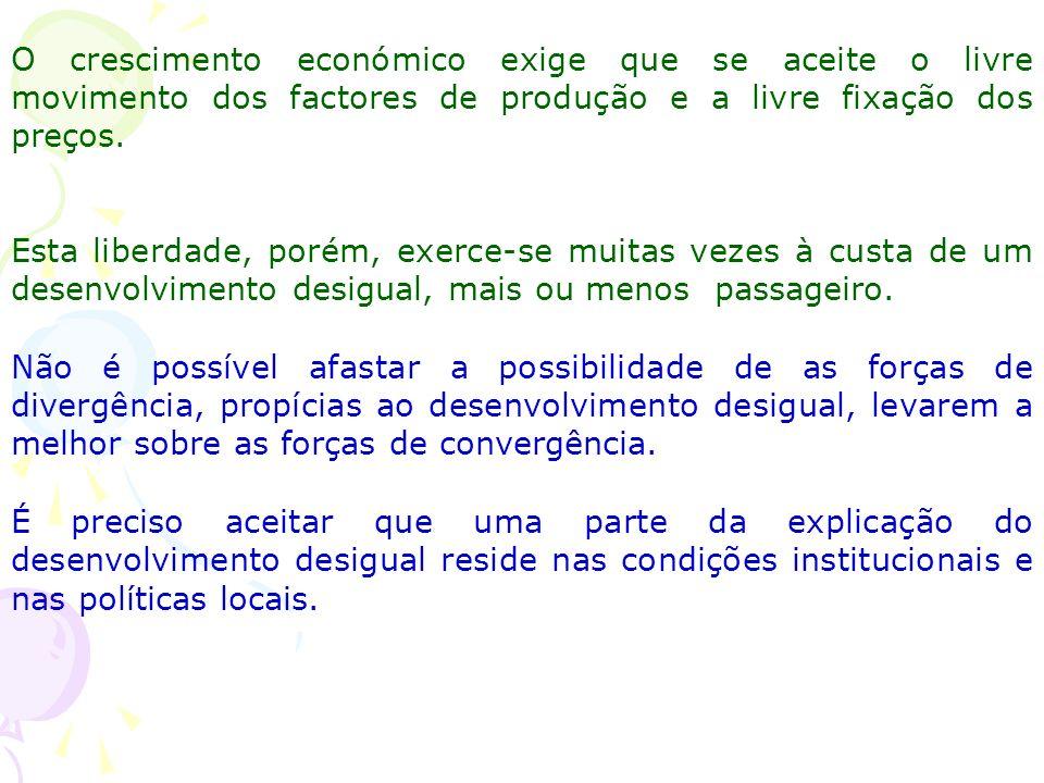 O crescimento económico exige que se aceite o livre movimento dos factores de produção e a livre fixação dos preços.