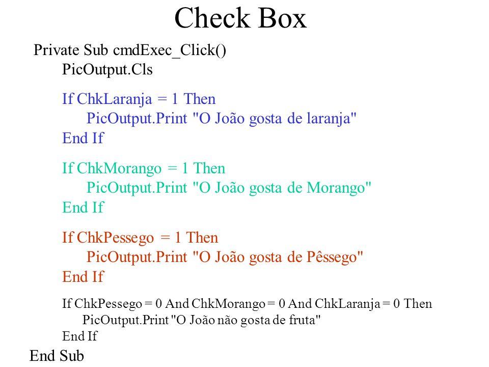 Combo Box Private Sub cmdRemover_Click() Call removerItem(Combo1, txtNome.Text) End Sub