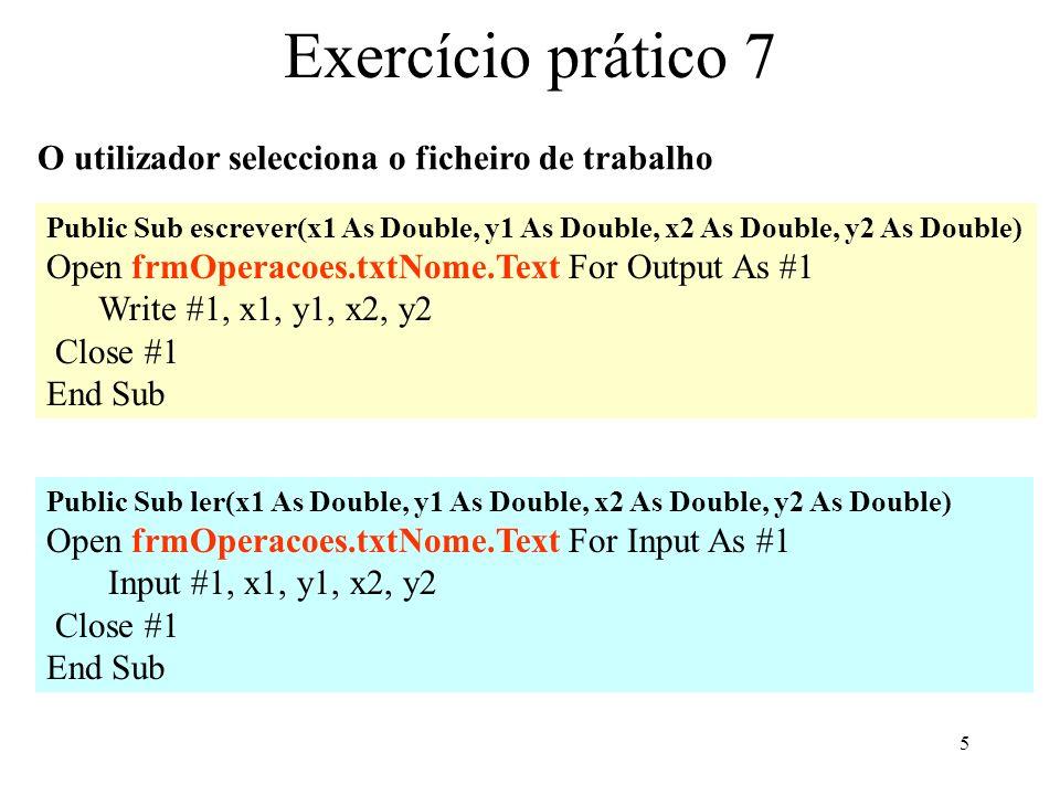 16 Ficheiros de acesso aleatório Seek (n) Nº do ficheiro Retorna o número do registo actual LOF(n) Nº do ficheiro Retorna o número de bytes do ficheiro