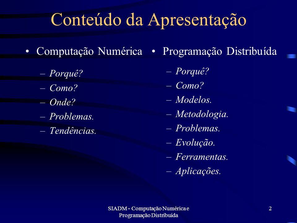 SIADM - Computação Numérica e Programação Distribuída 23 Computação Distribuída: Problemas.