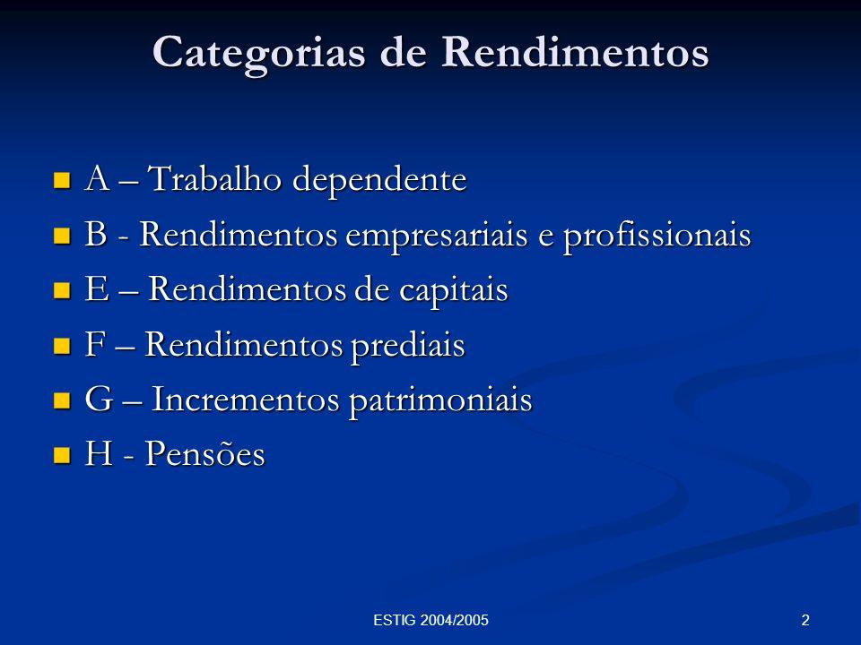 43ESTIG 2004/2005 Categoria H – Pensões Base do Imposto (artºs 11º, 53º e 54º do CIRS e artº 16º do EBF) Consideram-se rendimentos da categoria H as pensões que, não sendo consideradas de trabalho dependente, sejam pagas ou colocadas à disposição a título de pensão: Consideram-se rendimentos da categoria H as pensões que, não sendo consideradas de trabalho dependente, sejam pagas ou colocadas à disposição a título de pensão: - De aposentação - De reforma - De velhice - De sobrevivência - De viuvez - Rendas temporárias ou vitalícias - Prestações regulares e periódicas de PPR - De alimentos - De orfandade social - Outras pensões ou subvenções - Por doenças profissionais - Por invalidez - Prestações devidas no âmbito de regimes complementares de S.S.