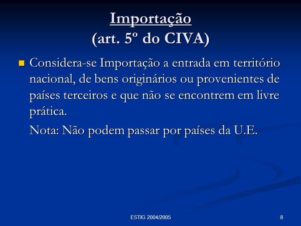 39ESTIG 2004/2005 Regimes Especiais Regime especial de Isenção (art.