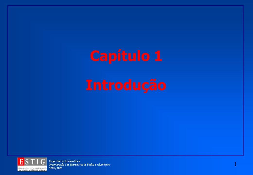 Engenharia Informática Programação I & Estruturas de Dados e Algoritmos 2001/2002 2 Objectivos Introdução à ciência dos computadores (computer science) Conceitos de programação Solução de Problemas Introdução à programação de computadores Programação orientada por objectos
