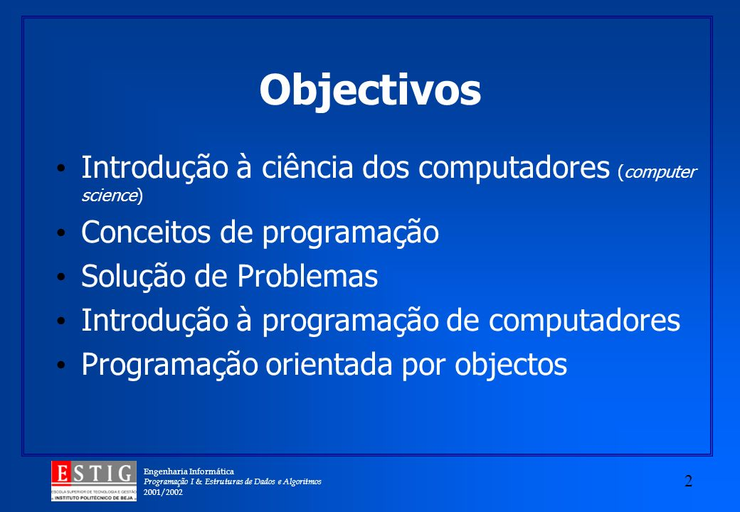 Engenharia Informática Programação I & Estruturas de Dados e Algoritmos 2001/2002 3 O que é um computador .
