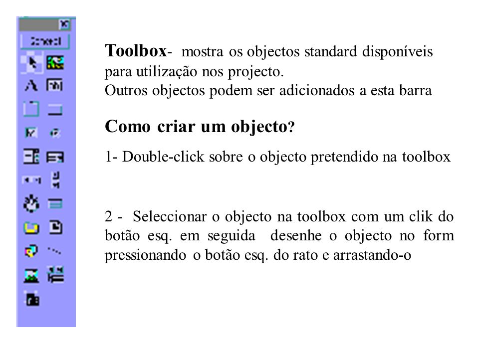 2 - Seleccionar o objecto na toolbox com um clik do botão esq.