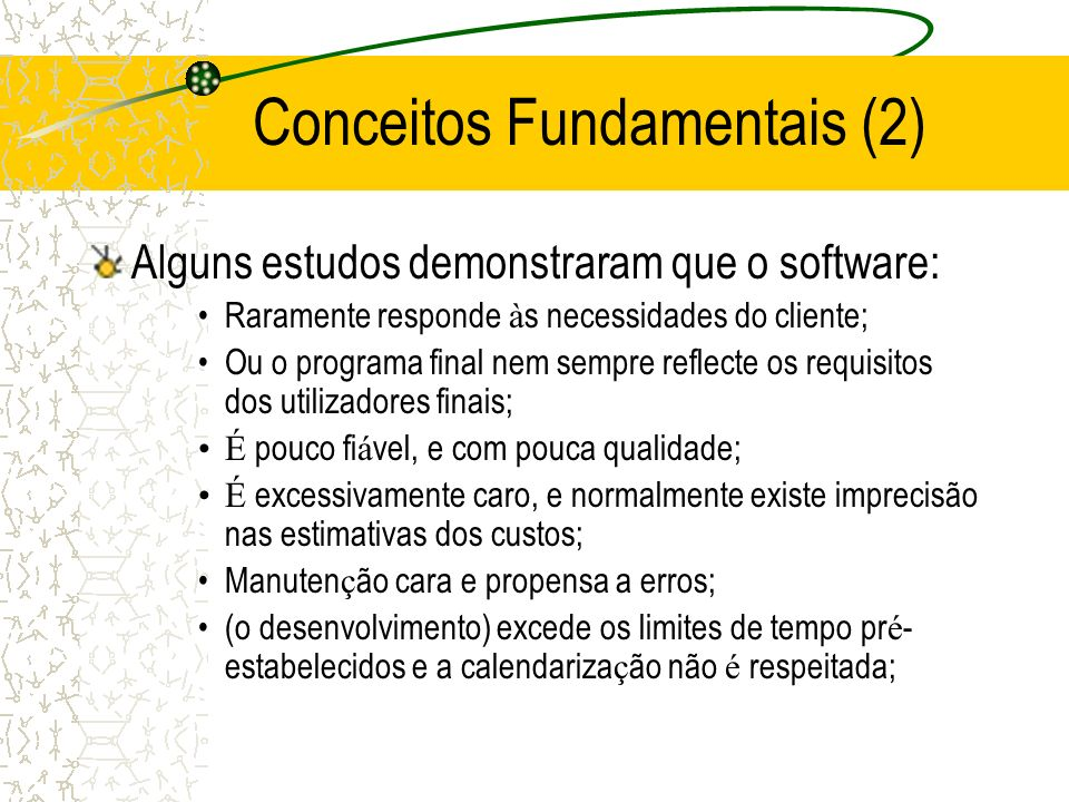 Conceitos Fundamentais (3) É inflex í vel, não port á vel e não reutiliz á vel; É pouco eficiente, não fazendo um bom uso dos recursos dispon í veis.
