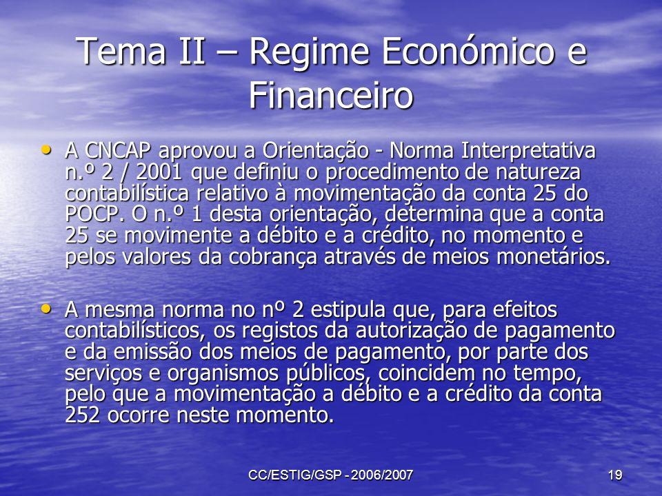 CC/ESTIG/GSP - 2006/200719 Tema II – Regime Económico e Financeiro A CNCAP aprovou a Orientação - Norma Interpretativa n.º 2 / 2001 que definiu o proc