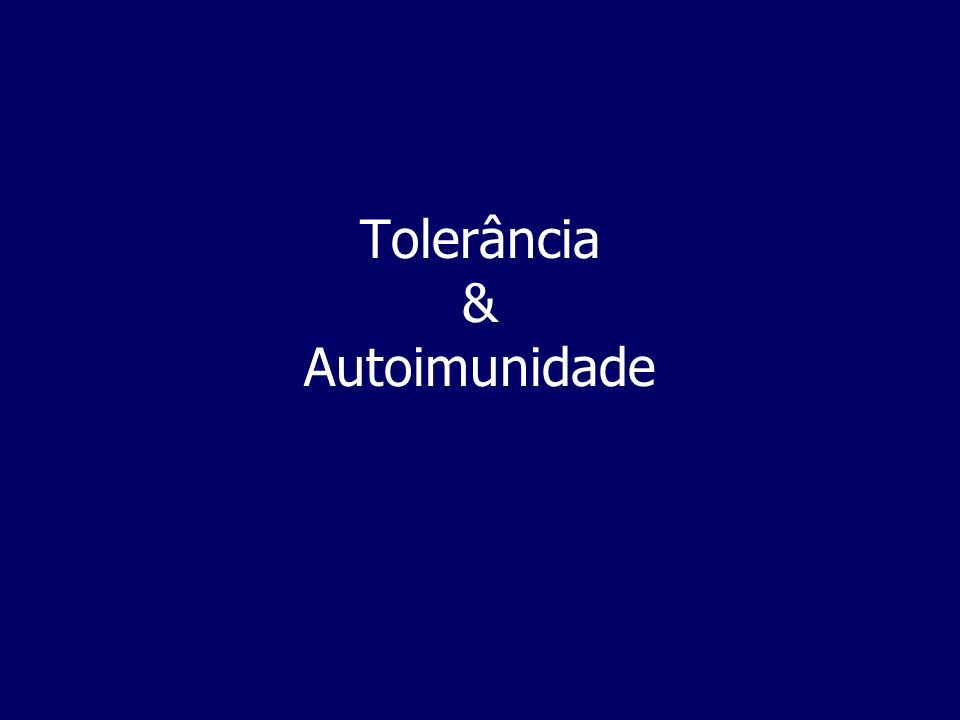 Tolerância & Autoimunidade