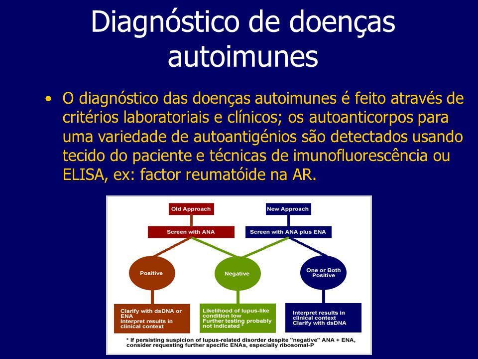 Diagnóstico de doenças autoimunes O diagnóstico das doenças autoimunes é feito através de critérios laboratoriais e clínicos; os autoanticorpos para uma variedade de autoantigénios são detectados usando tecido do paciente e técnicas de imunofluorescência ou ELISA, ex: factor reumatóide na AR.