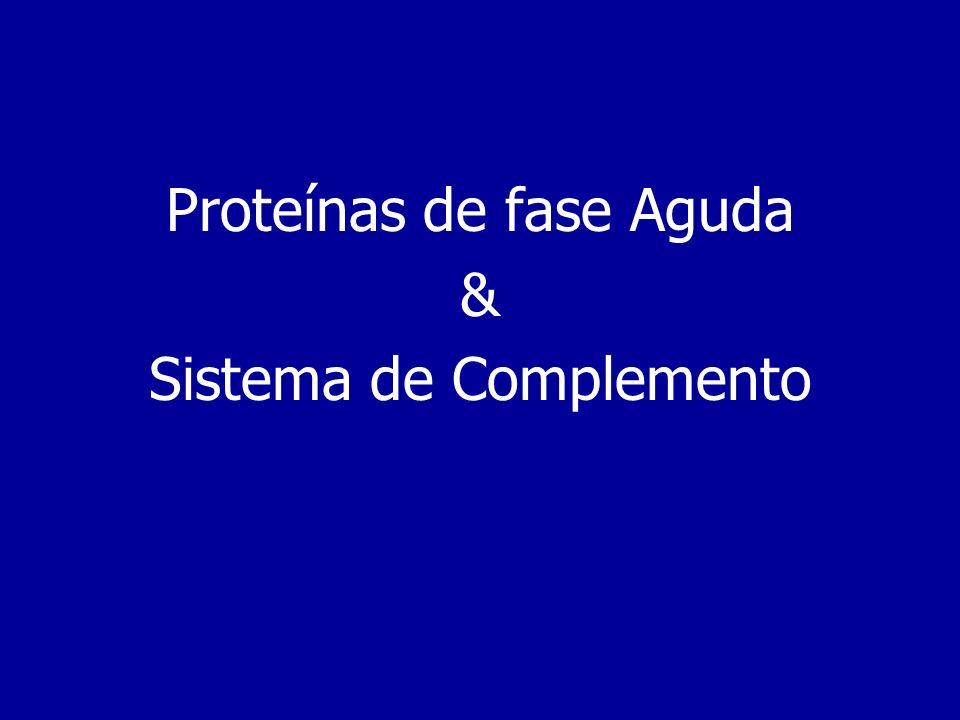 Proteínas de fase Aguda & Sistema de Complemento