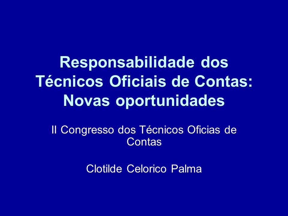 Responsabilidade dos TOCs: Novas oportunidades A história dos TOCs tem vindo a ser uma história de sucessos pelo relevante papel que têm vindo a desenvolver que justifica inteiramente a regulamentação da profissão como uma profissão de reconhecido interesse público
