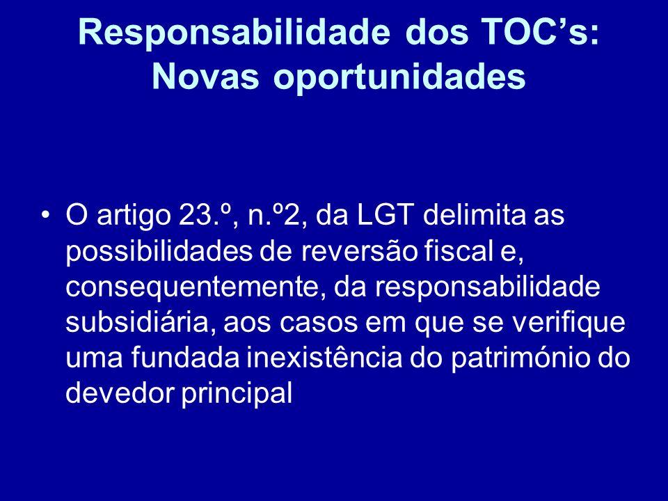 Responsabilidade dos TOCs: Novas oportunidades O artigo 23.º, n.º2, da LGT delimita as possibilidades de reversão fiscal e, consequentemente, da respo
